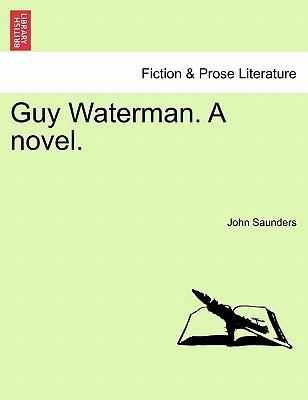 Guy Waterman. A novel. Vol. I.