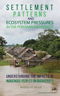 Settlement Patterns and Ecosystem Pressures in the Peruvian Rainforest