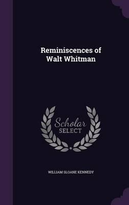 Reminiscences of Walt Whitman