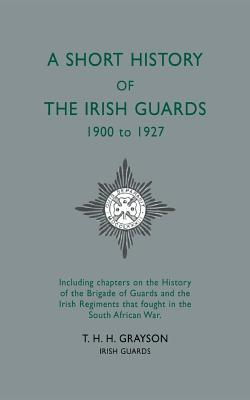 Short History of the Irish Guards, 1900-1927