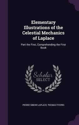 Elementary Illustrations of the Celestial Mechanics of Laplace