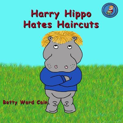 Harry Hippo Hates Haircuts