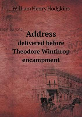 Address Delivered Before Theodore Winthrop Encampment