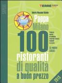 PappaMilano 2013. 100 ristoranti di qualità a buon prezzo