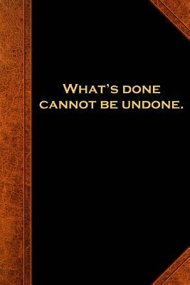 Shakespeare Quote Journal - Done Cannot Undone