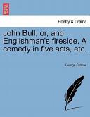 John Bull; Or, and E...