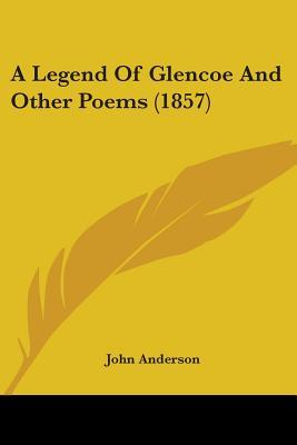 A Legend of Glencoe and Other Poems