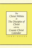 The Christ Within and the Disciples of Christ with the Cosmic Christ Calendar