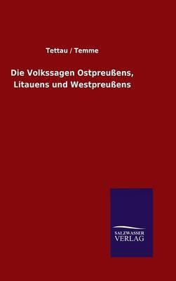 Die Volkssagen Ostpreußens, Litauens und Westpreußens