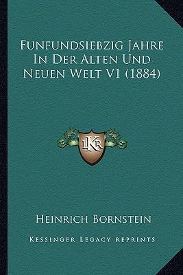 Funfundsiebzig Jahre in Der Alten Und Neuen Welt V1 (1884)
