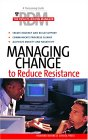 Managing Change To Reduce Resistance