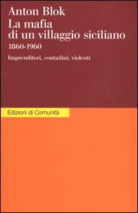 La mafia di un villaggio siciliano 1860-1960