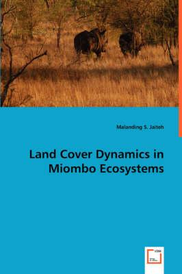 Land Cover Dynamics in Miombo Ecosystems