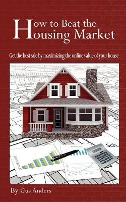 How to Beat the Housing Market