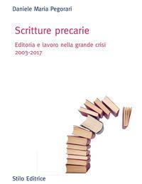 Scritture precarie. Editoria e lavoro nella grande crisi 2003-2017