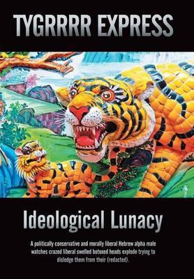 Ideological Lunacy