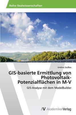 GIS-basierte Ermittlung von Photovoltaik-Potenzialflächen in M-V
