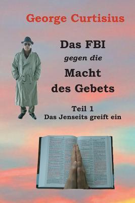 Das FBI Gegen Die Macht Des Gebets