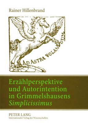 Erzahlperspektive Und Autorintention in Grimmelshausens Simplicissimus