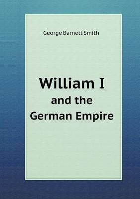 William I and the German Empire