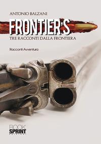 Frontier's. Tre racconti dalla frontiera
