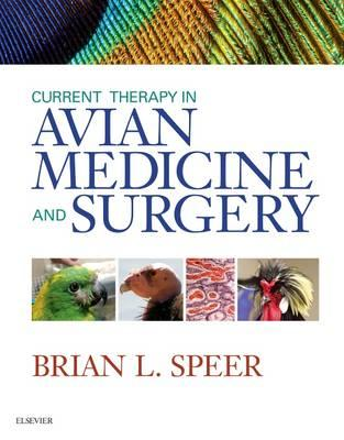 Current Therapy in Avian Medicine and Surgery, 1e