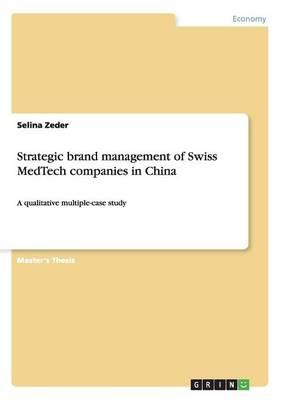 Strategic brand management of Swiss MedTech companies in China