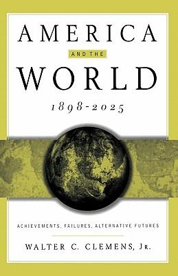 America and the World, 1898-2025