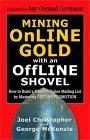 Mining Online Gold with an Offline Shovel
