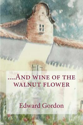 And wine of the walnut flower