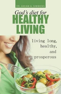 God's Diet for Healthy Living
