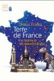 Terre de France Une histoire de 500 millions d'annees