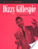 Dizzy Gillespie: the Bebop Years, 1937-1952
