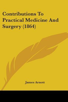 Contributions to Practical Medicine and Surgery (1864)