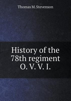 History of the 78th Regiment O. V. V. I