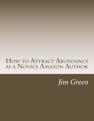 How to Attract Abundance As a Novice Amazon Author
