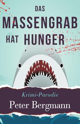 Das Massengrab hat Hunger