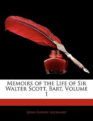 Memoirs of the Life of Sir Walter Scott, Bart, Volume 1