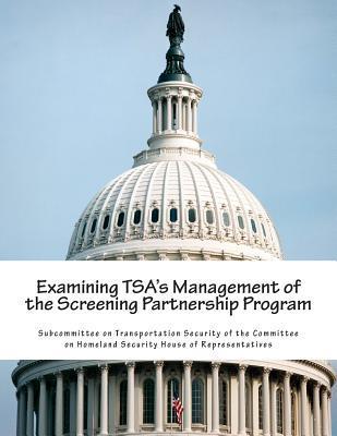 Examining Tsa's Management of the Screening Partnership Program