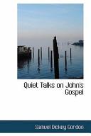 Quiet Talks on John's Gospel