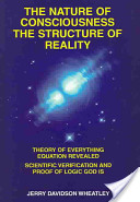 The nature of consciousness, the structure of reality