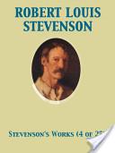 The Works of Robert Louis Stevenson - Swanston Edition Vol. 4 (of 25)