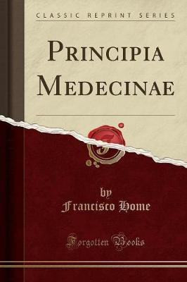 Principia Medecinae (Classic Reprint)