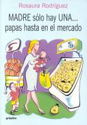 Madre Solo Hay Una...Papas Hasta En El Mercado