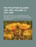 The Philippine Islands 1493-1895, Volume Lii - 1841-1898