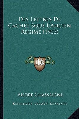 Des Lettres de Cachet Sous L'Ancien Regime (1903)