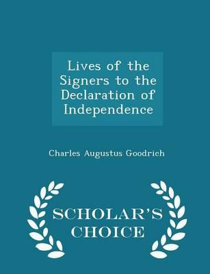 Lives of the Signers to the Declaration of Independence - Scholar's Choice Edition