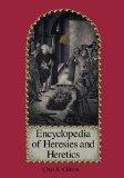 Encyclopedia of heresies and heretics