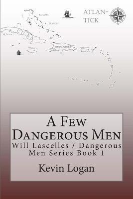A Few Dangerous Men