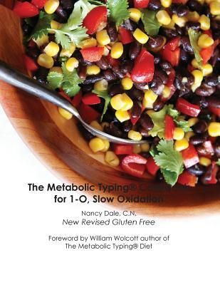 The Metabolic Typing Cookbook for 1-O, Slow Oxidation